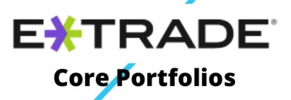E*Trade Core Portfolios Review: Pros and Cons